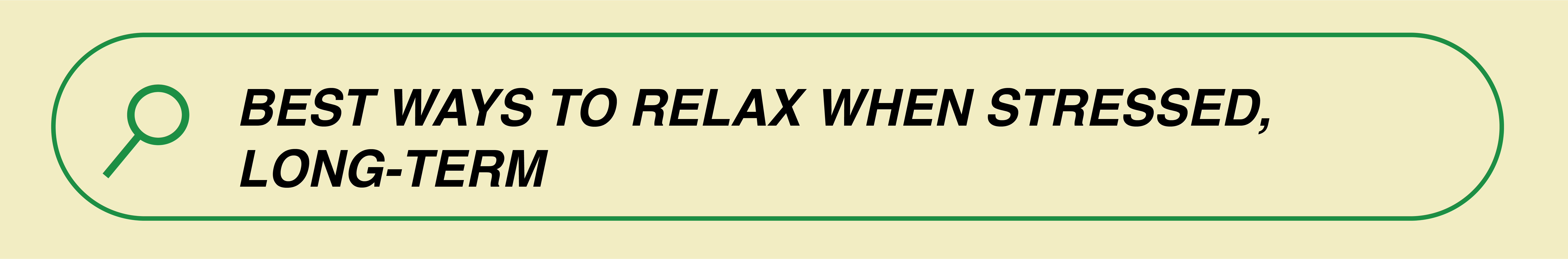 best ways to relax when stressed, long-term